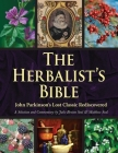 The Herbalist's Bible: John Parkinson's Lost Classic Rediscovered Cover Image