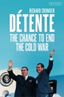 Détente: The Chance to End the Cold War Cover Image