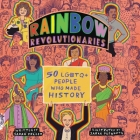 Rainbow Revolutionaries Lib/E: Fifty Lgbtq+ People Who Made History Cover Image