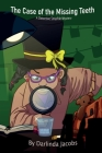 The Case of the Missing Teeth: A Detective Smarkles Mystery Cover Image