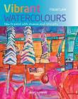 Vibrant Watercolours: How to Paint with Drama and Intensity Cover Image