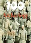 100 Things You Should Know about Archeology Cover Image