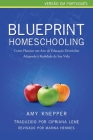 Blueprint Homeschooling: Como Planejar um Ano de Educação Domiciliar Adaptado à Realidade de Sua Vida Cover Image