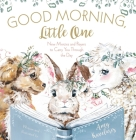 Good Morning, Little One: New Mercies and Prayers to Carry You Through the Day Cover Image