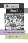 Between Sundays: Black Women and Everyday Struggles of Faith Cover Image