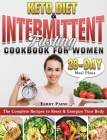 Keto Diet and Intermittent Fasting Cookbook for Women: The Complete Recipes to Reset & Energize Your Body with 28-Day Meal Plans Cover Image