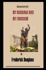 My Bondage And My Freedom By Frederick Douglass Illustrated Novel Cover Image
