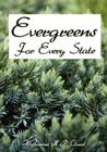 Evergreens For Every State: How to Select and Grow Them Successfully in Your Locality Cover Image