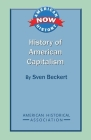 History of American Capitalism (American History Now) Cover Image