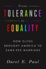 From Tolerance to Equality: How Elites Brought America to Same-Sex Marriage Cover Image