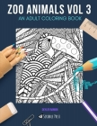 Zoo Animals Vol 3: AN ADULT COLORING BOOK: Flamingos, Sloths, Lizards & Exotic Birds - 4 Coloring Books In 1 Cover Image