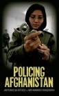 Policing Afghanistan: The Politics of the Lame Leviathan Cover Image