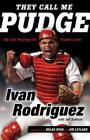 They Call Me Pudge: My Life Playing the Game I Love Cover Image