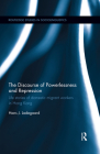 The Discourse of Powerlessness and Repression: Life Stories of Domestic Migrant Workers in Hong Kong (Routledge Studies in Sociolinguistics) Cover Image