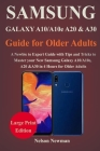 Samsung Galaxy A10/A10e, A20 & A30 Guide for Older Adults: A Newbie to Expert Guide with Tips and Tricks to Master your New Samsung Galaxy A10, A10e, Cover Image