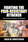 Fighting the Pain Resistant Attacker: Step-By-Step Survival Techniques Cover Image