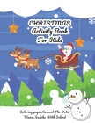Christmas Activity Book For Kids: Perfect Gift for Kids Coloring Pages, Christmas Theme Letters Connect The Dots, Mazes, Sudoku with Solve and More Cover Image