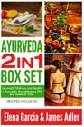 Ayurveda 2 in 1 Box Set: Ayurvedic Wellness and Health + Ayurvedic Aromatherapy Spa and Essential Oils. Recipes Included! Cover Image
