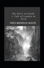 The River of Death: A Tale of London In Peril Annotated Cover Image