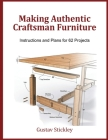 Making Authentic Craftsman Furniture: Instructions and Plans for 62 Projects Cover Image