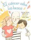 El Cancer Odia Los Besos Cover Image
