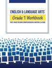 English & Language Arts Grade 1 Workbook: First Grade Reading Comprehension & Writing Ela Book Cover Image