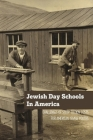 Jewish Day Schools In America: Challenges Of Steep Tuition Costs For American Jewish Youths: American Jewry Cover Image