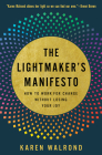 The Lightmaker's Manifesto: How to Work for Change without Losing Your Joy Cover Image