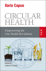 Circular Health: Empowering the One Health Revolution Cover Image