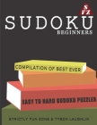Sudoku For Beginners: Compilation Of Best Ever Easy To Hard Sudoku Puzzles Cover Image