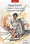 Hazel Scott: A Woman, a Piano, and a Commitment to Justice (Change Maker Series) Cover Image