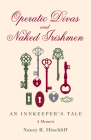 Operatic Divas and Naked Irishmen: An Innkeeper's Tale Cover Image