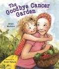The Goodbye Cancer Garden Cover Image