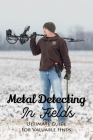 Metal Detecting In Fields: Ultimate Guide For Valuable Finds: Finding Metal Detector Treasure Cover Image