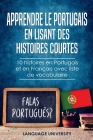 Apprendre le Portugais en lisant des histoires courtes: 10 histoires en Portugais et en Français avec liste de vocabulaire Cover Image