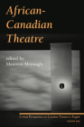 African-Canadian Theatre: Critical Perspectives on Canadian Theatre in English: Volume Two Cover Image