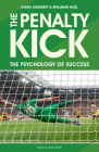 The Penalty Kick: Understand the Psychology to Win Every Penalty Cover Image
