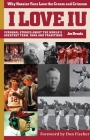 I Love Iu / I Hate Purdue: Why Hoosier Fans Love the Cream and Crimson Cover Image