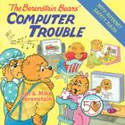 The Berenstain Bears' Computer Trouble Cover Image