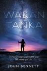 Wakan Tanka: On Human Origins, Spirituality and the Meaning of Life Cover Image