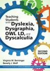 Teaching Students with Dyslexia, Dysgraphia, Owl LD, and Dyscalculia Cover Image