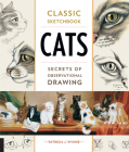 Classic Sketchbook: Cats: Secrets of Observational Drawing Cover Image