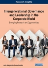 Intergenerational Governance and Leadership in the Corporate World: Emerging Research and Opportunities Cover Image