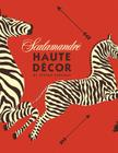 Scalamandre Haute Decor Cover Image