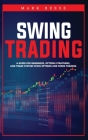 Swing trading: A guide for beginners, options strategies, and trade system stock options and forex trading Cover Image