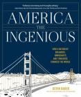 America the Ingenious: How a Nation of Dreamers, Immigrants, and Tinkerers Changed the World Cover Image