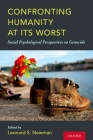 Confronting Humanity at Its Worst: Social Psychological Perspectives on Genocide Cover Image