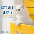 Cats Will Be Cats: The Ultimate Cat Quotebook Cover Image