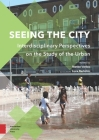 Seeing the City: Interdisciplinary Perspectives on the Study of the Urban Cover Image