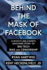Behind the Mask of Facebook: A Whistleblower's Shocking Story of Big Tech Bias and Censorship (Children's Health Defense) Cover Image